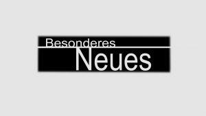 Besonderes u NeuesTest2